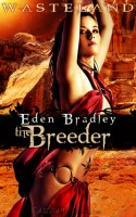 Wasteland: The Breeder by Eden Bradley